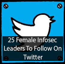 Top 25 Female Infosec Leaders to Follow on Twitter
